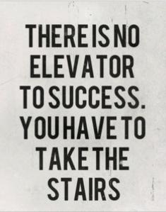 no elevator to success